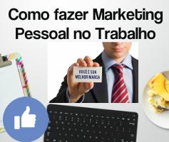 Como fazer marketing pessoal no trabalho e nas redes sociais