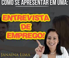 Como se Apresentar em uma Entrevista de Emprego – Janaína Lima