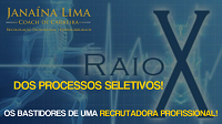 Raio X dos Processos Seletivos – Parte I – O poder do Network!