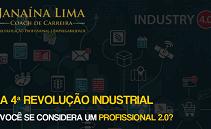 A Quarta Revolução Industrial…Você se considera um Profissional 2.0?