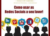 Como usar as redes sociais a favor do seu novo emprego!