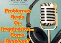 Problemas Reais ou problemas imaginários… Como resolvê-los?