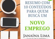 Resumo com 10 Conteúdos para quem busca um Novo Emprego – Janaína Lima