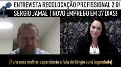 [Caso de Sucesso] Sergio Jamal – Novo Emprego em 37 dias!