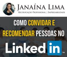 Como convidar e recomendar pessoas no Linkedin
