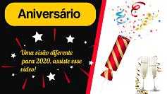 Aniversário – Uma visão diferente para 2020 🎂🎈🎉🎁