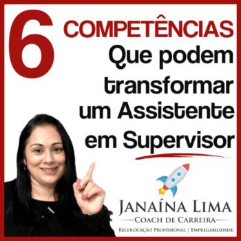 6 competências profissionais que podem transformar um assistente em supervisor
