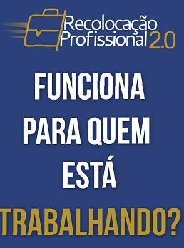 O Recolocação profissional 2.0 serve para quem está trabalhando?