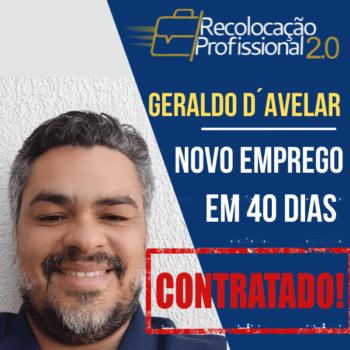 Geraldo D´Avelar – Novo emprego em 40 dias – Recolocação Profissional 2.0!