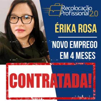 Erika Rosa. Enviava currículos sem retorno – Recolocação Profissional 2.0!